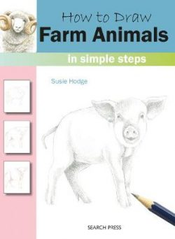 How to Draw: Farm Animals: In Simple Steps