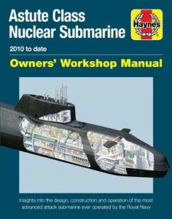 Astute Class Nuclear Submarine: The largest, most advanced and most powerful attac