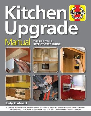 Kitchen Upgrade Manual: A complete step-by-step guide