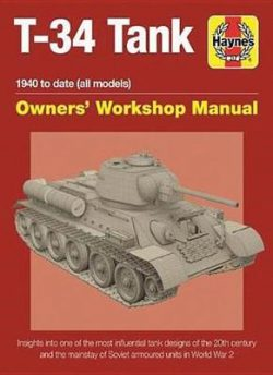 Soviet T-34 Tank: An insight into the design, construction and opera