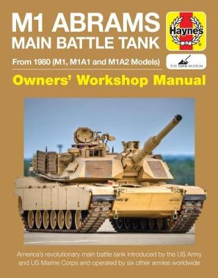 M1 Abrams Main Battle Tank Manual: From 1980 (M1, M1A1, M1A2 models)