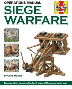 Siege Warfare Manual: Engines, equipment and techniques