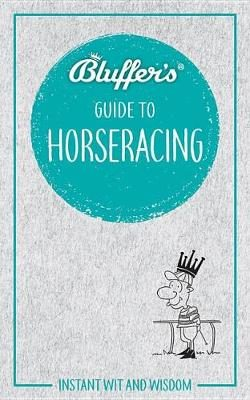 Bluffer's Guide To Horse Racing