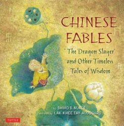 Chinese Fables: 'The Dragon Slayer' and Other Timeless Tales of Wisdom