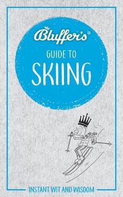 Bluffers Guide To Skiing