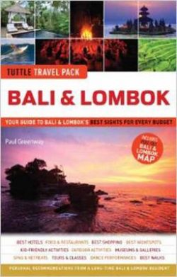 Tuttle Travel Pack Bali & Lombok: Your Guide to Bali & Lombok Best Sights for Every Budget