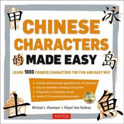 Chinese Characters Made Easy: Learn 1,000 Chinese Characters the Fun and Easy Way