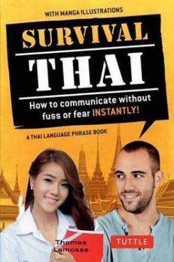 Survival Thai: How to Communicate without Fuss or Fear-Instantly!