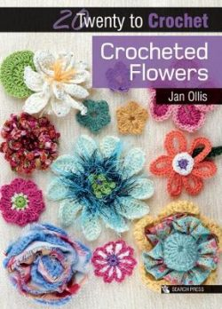 20 to Crochet: Crocheted Flowers