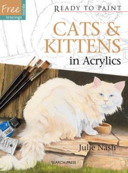 Ready to Paint: Cats & Kittens: In Acrylics