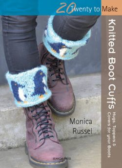 Twenty to Make: Knitted Boot Cuffs: Hugs, Toppers and Covers for Your Boots