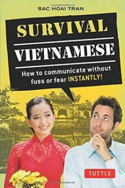Survival Vietnamese: How to Communicate Without Fuss or Fear – Instantly! (Vietnamese Phrasebook)