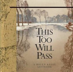 This Too Will Pass: A Helen Exley Giftbook