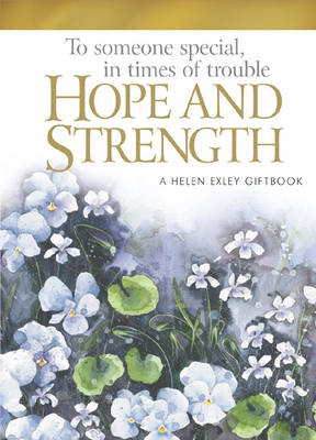 To Someone Special, in Times of Trouble: Hope and Strength