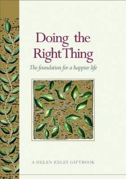Doing the Right Thing: The Foundation for a Happier Life