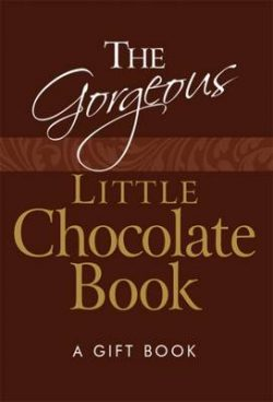 The Gorgeous Little Chocolate Book