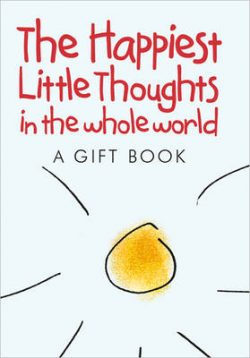 The Happiest Little Thoughts in the Whole World: A Gift Book