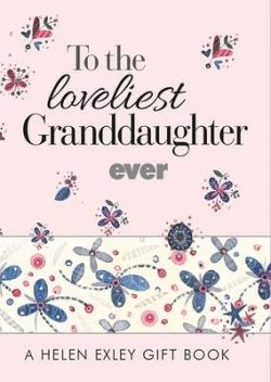 To the Loveliest Granddaughter Ever