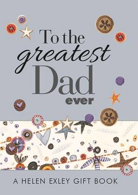 To the Greatest Dad Ever