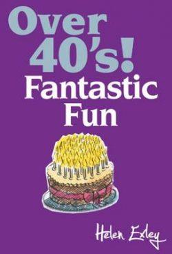 Over 40's!: Fantastic Fun
