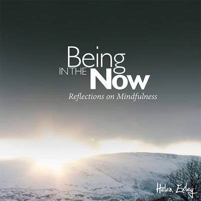 Being in the Now: Reflections on Mindfulness