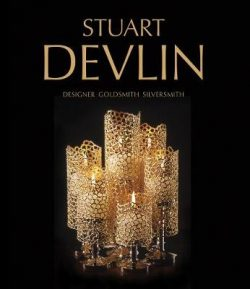 Stuart Devlin: Designer Goldsmith Silversmith