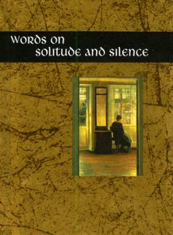 Words on Solitude and Silence