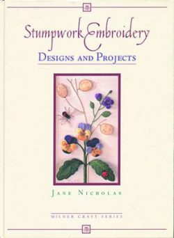 Stumpwork Embroidery – Designs & Projects