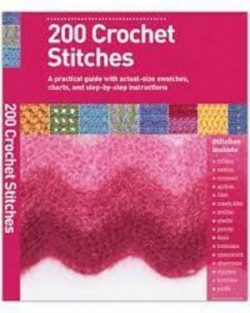 200 Crochet Stitches – A Practical Guide with actual-size Swatches, Charts, and step-by-step Instruc