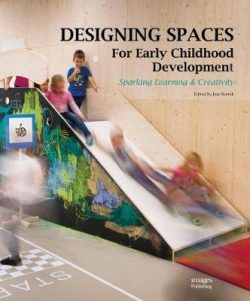 Designing Spaces for Early Childhood Development: Sparking Learning & Creativity