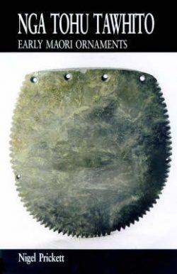 Nga Tohu Tawhito: Early Maori Ornaments