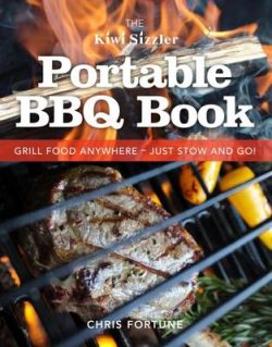 The Kiwi Sizzler Portable BBQ Book: Grill Food Anywhere – Just Stow and Go!