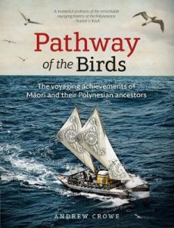 Pathway of the Birds: The Voyaging Achievements of Maori and Their Polynesian Ancestors