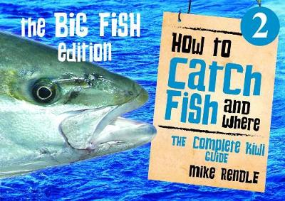 How To Catch Fish and Where 2: The Big Fish Edition