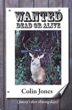 Wanted Dead or Alive: Jonesy's Deer Chasing Days