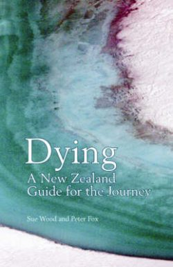 Dying: A New Zealand Guide for the Journey