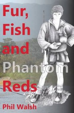 Fur, Fish and Phantom Reds