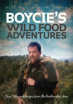 Boycie's Wild Food Adventures: True Tails and Recipes from the Backbencher Man