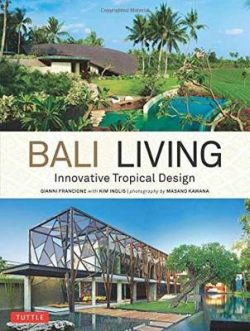 Bali Living: Innovative Tropical Living