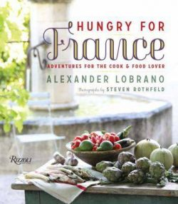 Hungry for France: Adventures for the Cook and Food Lover