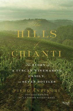 Hills of Chianti : The Story of a Tuscan Winemaking Family, in Seven Bottles
