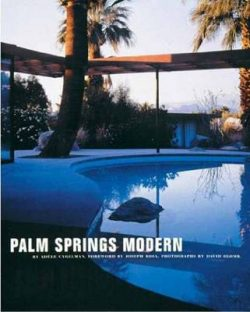 Palm Springs Modern: Houses in the Californian Desert