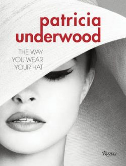 Patricia Underwood: The Way You Wear Your Hat