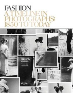 Fashion: A Timeline in Photographs: 1850 to Today