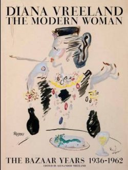Diana Vreeland: The Modern Woman: The Bazaar Years 1936-1962
