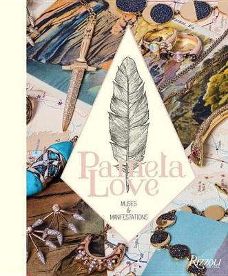 Pamela Love: Muses & Manifestations