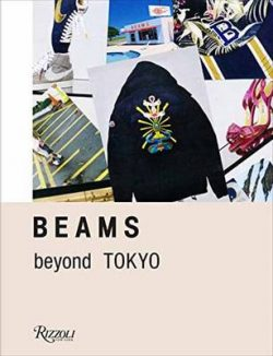 Beams: Beyond Tokyo – Innovative Fashion and Streetwear