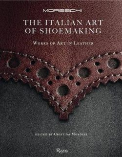 Italian Art of Shoemaking, The: Works of Art in Leather