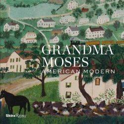Grandma Moses: American Modern