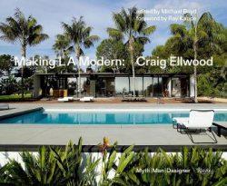 Making L.A. Modern: Craig Ellwood – Myth, Man, Designer